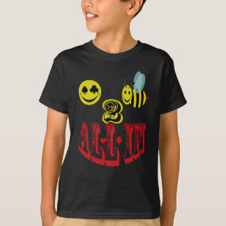 happy 2 bee all in . T-Shirt
