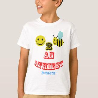 Happy 2 bee an Atheist ( no wars Yay ! ) T-Shirt