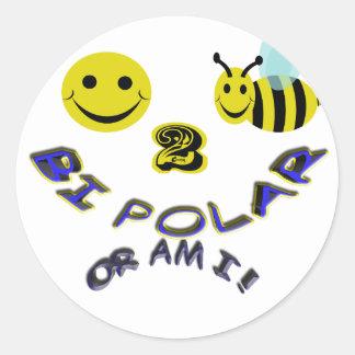 happy 2 bee bi polar , or am i classic round sticker
