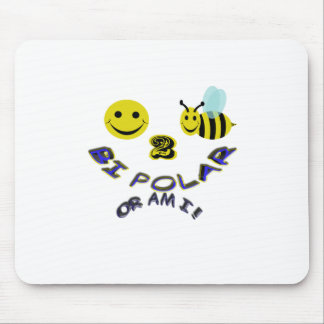 happy 2 bee bi polar , or am i mouse pad