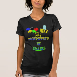 happy 2 bee competing in brazil T-Shirt