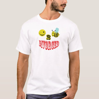 happy 2 bee divorced. T-Shirt