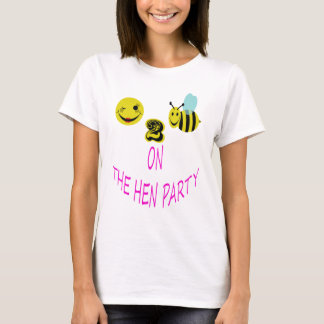 happy 2 bee on the hen party T-Shirt