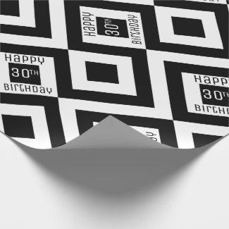 Happy 30th Birthday Black White Geometric Pattern Wrapping Paper