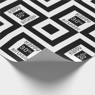 Happy 30th Birthday Black White Square Geometric Wrapping Paper