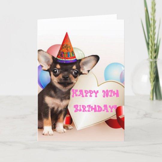 Happy 30th Birthday Chihuahua Greeting Card Zazzle