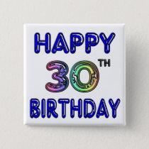Happy 30th Birthday Design in Balloon Font Pinback Button