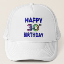 Happy 30th Birthday Design in Balloon Font Trucker Hat