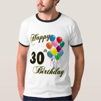 Happy 30th Birthday Gifts and Birthday Apparel Shirt