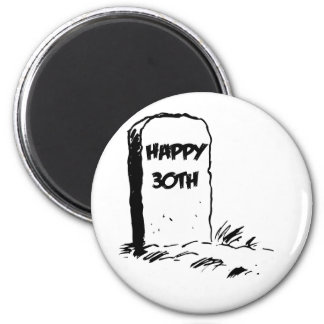 """Happy 30th"" Gravestone Magnet"