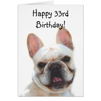 Happy 33rd Birthday French Bulldog Greeting Card