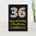 [ Thumbnail: Happy 36th Birthday & Merry Christmas, Custom Name Card ]