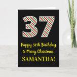 [ Thumbnail: Happy 37th Birthday & Merry Christmas, Custom Name Card ]
