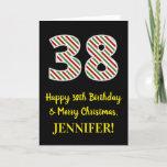 [ Thumbnail: Happy 38th Birthday & Merry Christmas, Custom Name Card ]