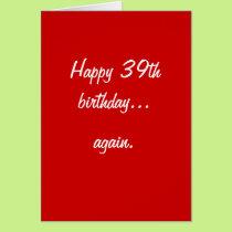 HAPPY 39TH BIRTHDAY... CARD