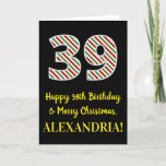[ Thumbnail: Happy 39th Birthday & Merry Christmas, Custom Name Card ]