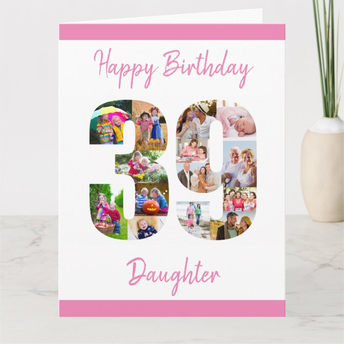Happy 39th Birthday Number 39 Photo Collage Card Zazzle Com