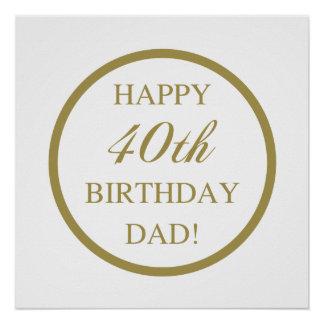 Happy 40th Birthday Dad Poster