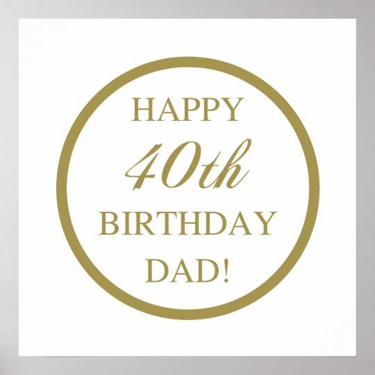 happy 40th birthday dad poster zazzle com