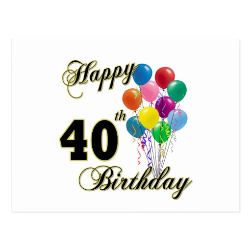 Happy 40th Birthday Gifts and Birthday Apparel Post Cards
