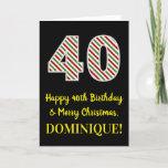 [ Thumbnail: Happy 40th Birthday & Merry Christmas, Custom Name Card ]