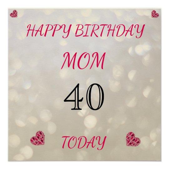 happy 40th birthday mom poster zazzle com