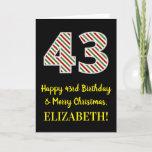 [ Thumbnail: Happy 43rd Birthday & Merry Christmas, Custom Name Card ]
