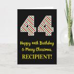 [ Thumbnail: Happy 44th Birthday & Merry Christmas, Custom Name Card ]