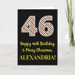[ Thumbnail: Happy 46th Birthday & Merry Christmas, Custom Name Card ]