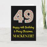 [ Thumbnail: Happy 49th Birthday & Merry Christmas, Custom Name Card ]
