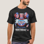 Happy 4th July And Yes It's My Birthday T-Shirt