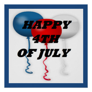 """HAPPY 4TH OF JULY"" BALLOONS POSTER"