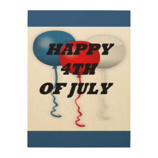 """HAPPY 4TH OF JULY"" BALLOONS WOOD WALL ART"