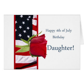 Happy 4th of july birthday rose daughter card