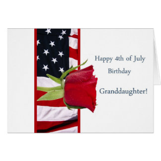Happy 4th of july birthday rose granddaughter cards