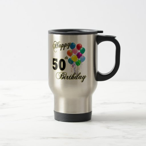Happy 50th Birthday Gifts and Birthday Apparel 15 Oz Stainless Steel Travel Mug