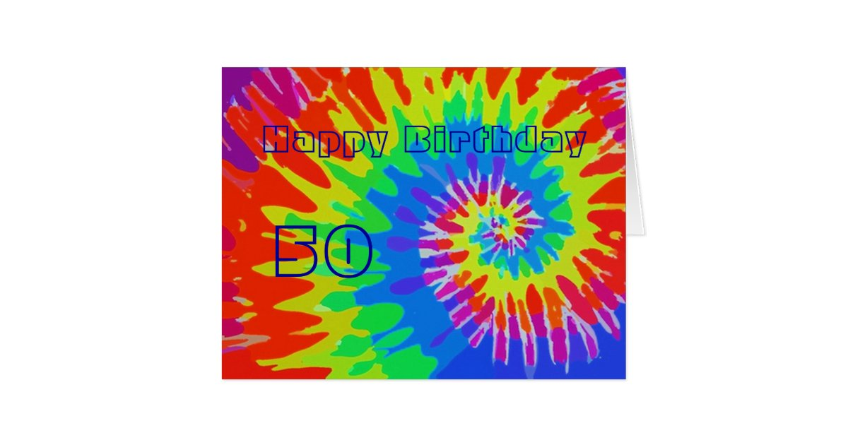 happy 50th birthday groovy tie dye card big zazzle