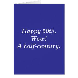 Happy 50th.Wow! A half-century. Card