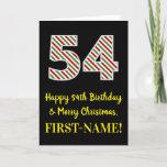 [ Thumbnail: Happy 54th Birthday & Merry Christmas, Custom Name Card ]