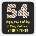 [ Thumbnail: Happy 54th Birthday & Merry Christmas, Custom Name Sticker ]