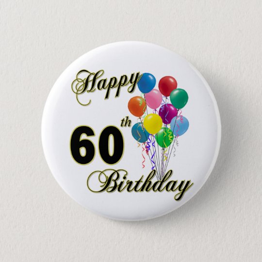 Happy 60th Birthday Gifts And Apparel Button