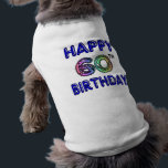 """Happy 60th Birthday Gifts in Balloon Font Shirt<br><div class=""""desc"""">Happy 60th Birthday in balloon font - Birthday design for a special 60th Birthday. Great for any 60 year old! Oh - Let us be the first to say,  &quot;Happy Birthday&quot;! Customize this design by adding a name or even move the image around!</div>"""