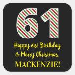 [ Thumbnail: Happy 61st Birthday & Merry Christmas, Custom Name Sticker ]