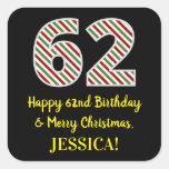 [ Thumbnail: Happy 62nd Birthday & Merry Christmas, Custom Name Sticker ]
