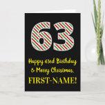 [ Thumbnail: Happy 63rd Birthday & Merry Christmas, Custom Name Card ]