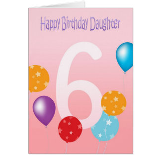 Happy 6th Birthday Daughter - Colorful Balloons Greeting Cards