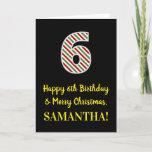 [ Thumbnail: Happy 6th Birthday & Merry Christmas, Custom Name Card ]