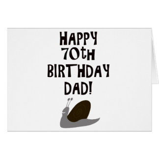 Happy 70th Birthday Dad and snail Greeting Card