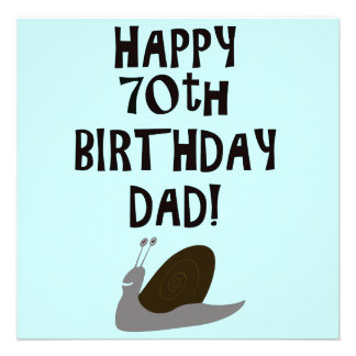 Happy 70th Birthday Dad and snail Custom Announcements