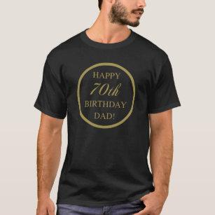 Happy 70th Birthday Dad T Shirt